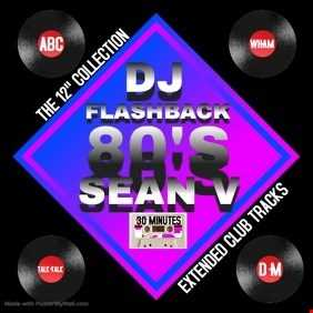 FLASHBACK TO THE 80'S DJ SEAN V