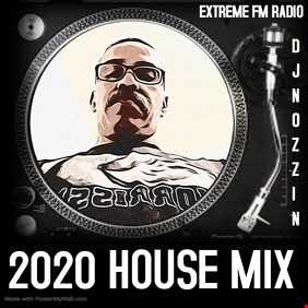 Dj Nozzin 2020  House  - Extreme FM Radio