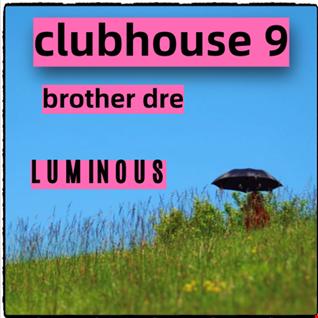 CLUBHOUSE 9 - LUMINOUS
