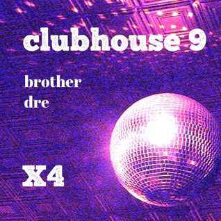CLUBHOUSE 9 - X4