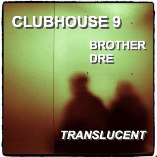 CLUBHOUSE 9 - TRANSLUCENT FINAL