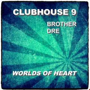 CLUBHOUSE 9 - WORLDS OF HEART MIX