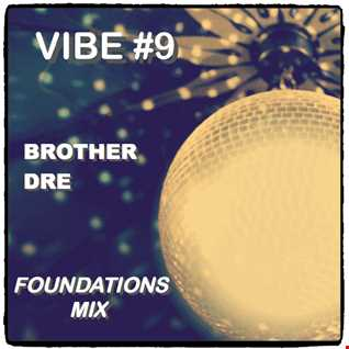 VIBE #9 - FOUNDATIONS MIX