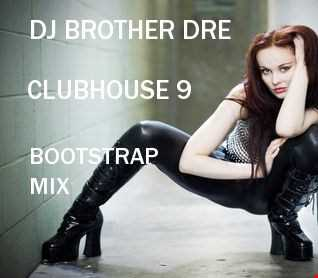 CLUBHOUSE 9 - BOOT STRAP MIX