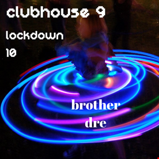 CLUBHOUSE 9 - LOCKDOWN 10