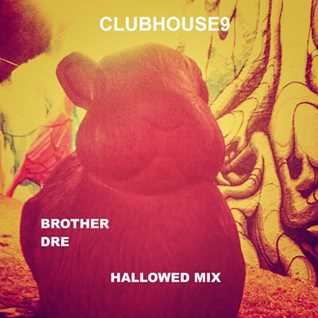 CLUBHOUSE 9 - HALLOWED MIX