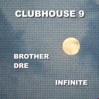 CLUBHOUSE 9 - INFINITE