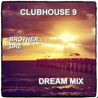 CLUBHOUSE 9 - DREAM MIX