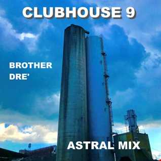 CLUBHOUSE 9 - ASTRAL MIX