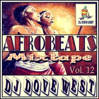 Afrobeats Mixtape Vol. 12
