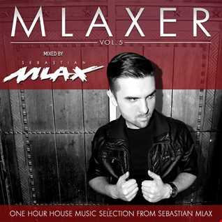 MLAXER vol.5 mixed by Sebastian Mlax