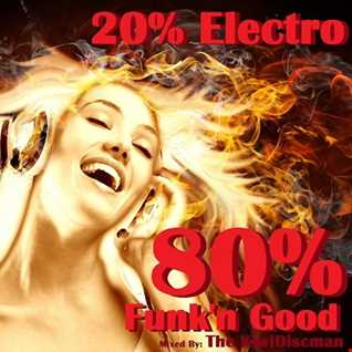 "20% Electro 80% Funk ""N"" Good..."