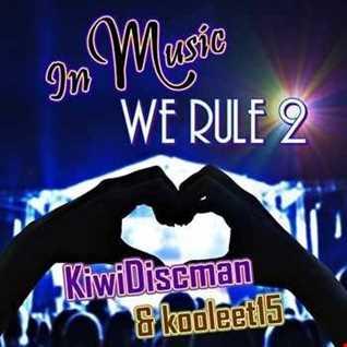 In Music WeRule 2 (Kooleet15 feat.TheKiwiDiscman)