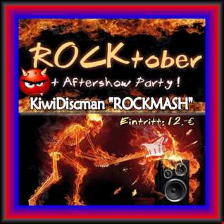 Rocktober Aftershow Party (KiwiDiscman RockMash)