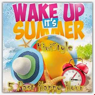 Wake Up Its Summer   (5 past Happy Hour KiwiStyle)