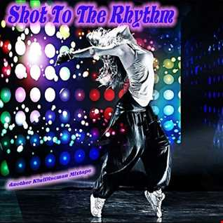 Shot To The Rhythm