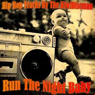 Run The Night Baby