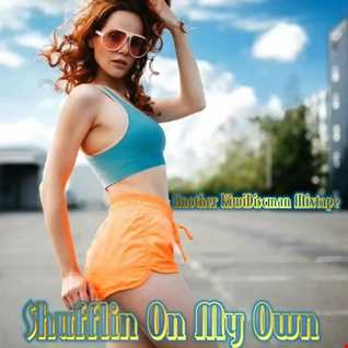 Shufflin On My Own