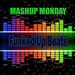 Mashup Monday Funked Up Beats