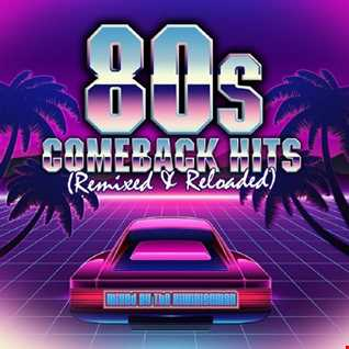 80s Remixed and Reloaded Comeback Hits
