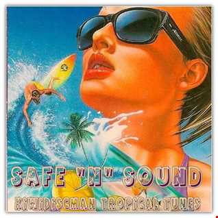 Safe N Sound Tropical Tunes