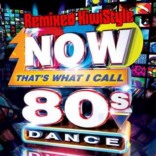 Now Thats What I Call 80s Dance KiwiStyle
