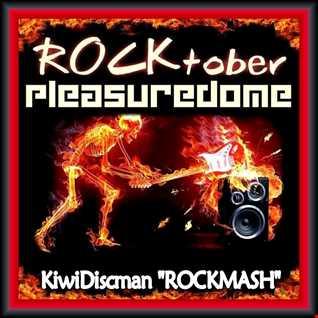 Rocktober Pleasuredome (KiwiDiscman RockMash)