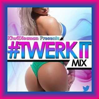 Twerk It Mix (Trap Style Twerk)