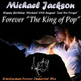 Michael Jackson The King Of Pop (KiwiDiscman Forever Immortal Mix)