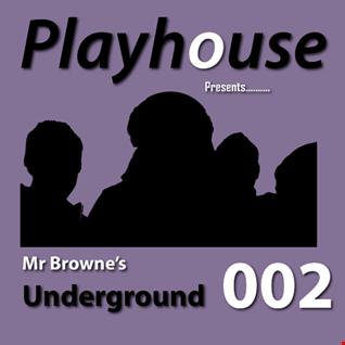 PLAYHOUSE Presents - Mr Browne's Underground 002 - 26 June 2015