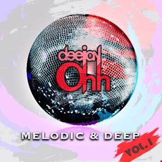 Dj Ohh - Melodic & Deep Vol.1