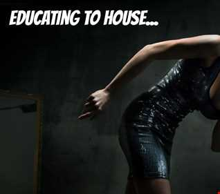 educating to house
