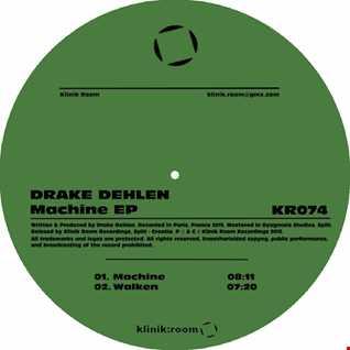 Drake Dehlen - Machine - Klinik Room (28-04-2015)
