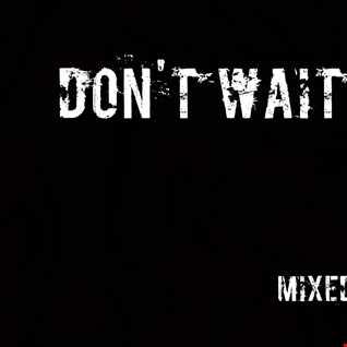 Don't Wait Up... #3