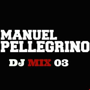 Manuel Pellegrino Dj Mix 03