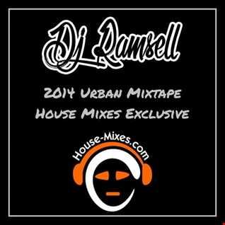 2014 Urban Mixtape (House Mixes Exclusive) @ItsDJRamsell