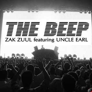 ZAK ZUUL  FT. UNCLE EARL - THE BEEP (ORIGINAL PLAYGROUND HOUSE )