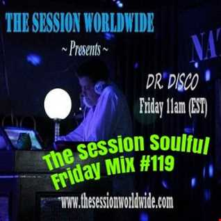 Dr. Disco   The Session Soulful Friday Mix 119