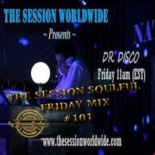 Dr. Disco   The Session Soulful Friday Mix 101