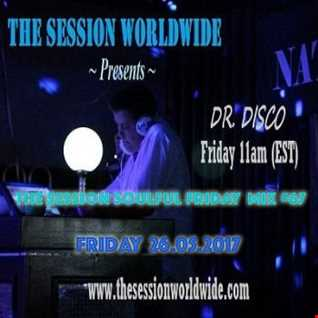Dr. Disco   The Session Soulful Friday Mix 67