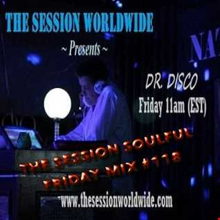 Dr. Disco   The Session Soulful Friday Mix 118