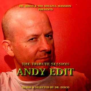 Dr. Disco   Andy Edit Tribute Mix