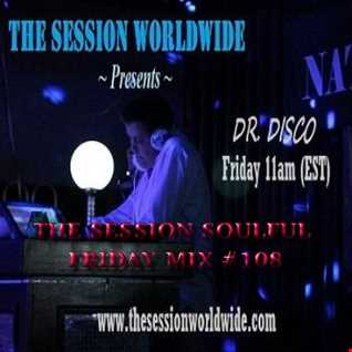 Dr. Disco   The Session Soulful Friday Mix 108
