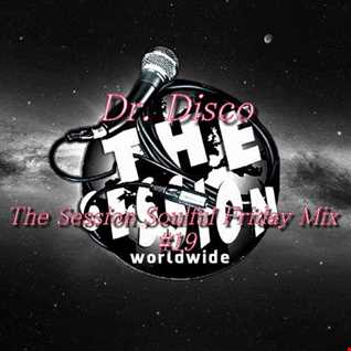 Dr. Disco   The Session Soulful Friday Mix 19