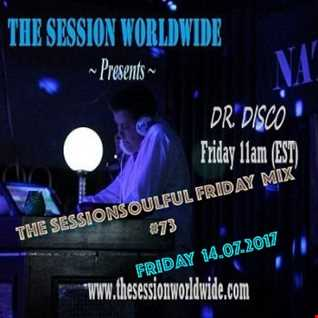 Dr. Disco   The Session Soulful Friday Mix 73