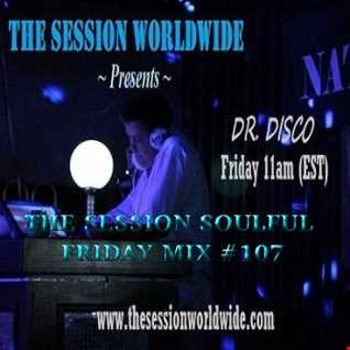 Dr. Disco   The Session Soulful Friday Mix 107