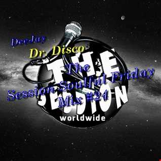 Dr. Disco   The Session Soulful Friday Mix 24