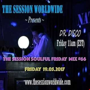 Dr. Disco   The Session Soulful Friday Mix 66