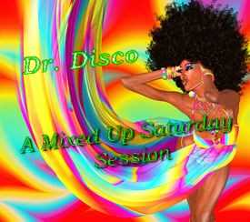 Dr. Disco   A Mixed Up Saturday Session
