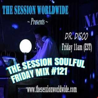 Dr. Disco   The Session Soulful Friday Mix 121